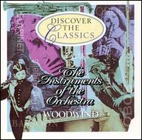 Discover the Classics: The Instruments of the Orchestra - Woodwind - Amy Brodo (cello); Bracha Kol (recorder); Brian Sewell (bassoon); Charles Mackerras; Christine Pendrell (cor anglais);...