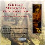 Great Musical Occasions at Westminster Abbey