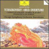 Tchaikovsky: 1812 Overture; Capriccio Italien; Romeo & Juliet; Francesca da Rimini - Chicago Symphony Orchestra; Daniel Barenboim (conductor)