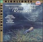 Dvor�k: Rusalka (Highlights)