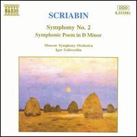 Scriabin: Symphony No. 2; Symphonic Poem in D minor - Alexander Avramenko (violin); Moscow Symphony Orchestra; Igor Golovschin (conductor)
