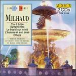 Darius Milhaud: The 6 Little Symphonies; L boeuf sur le toit; L'homme et son dTsir; Others