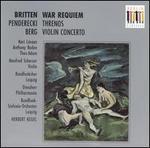 Benjamin Britten: War Requiem; Kryzysztof Penderecki: Threnos; Alban Berg: Violin Concerto