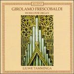 Frescobaldi: Works For Organ