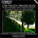 Nielsen: Theatre Music