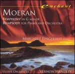 Moeran: Symphony in G minor; Rhapsody for Piano and Orchestra