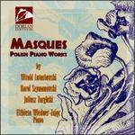 Masques-Polish Piano Works