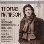 Mahler: Lieder eines fahrenden Gesellen; Frnhe Lieder