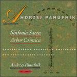 Andrzej Panufnik: Arbor Cosmica; Sinfonia Sacra