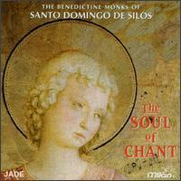 The Soul of Chant - Benedictine Monks of Santo Domingo de Silos (choir, chorus)