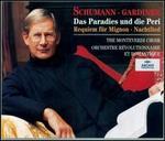 Schumann: Das Paradies und die Peri; Requiem fnr Mignon; Nachtlied