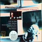Olivier Messiaen: Saint Fran�ois d'Assise - Akos Banlaky (vocals); Chris Merritt (tenor); Dawn Upshaw (vocals); Dirk d'Ase (vocals); Guy Renard (tenor);...