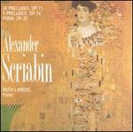 Scriabin: Preludes, Opp. 11 & 74; Poem, Op. 32/1