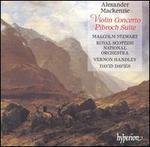 Mackenzie: Violin Concerto / Pibroch Suite