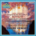 Rimsky-Korsakov: Legend of the Invisible City of Kitezh