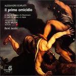 Scarlatti: Il primo omicidio - Akademie f�r Alte Musik, Berlin; Antonio Abete (bass); Bernarda Fink (alto); Dorothea R�schmann (soprano);...