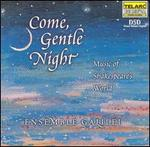 Come Gentle Night: Music of Shakespeare's World