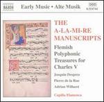 The a-La-Mi-Re Manuscripts-Flemish Polyphonic Treasures