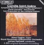 """Camille Saint-Sadns: Symphony No. 3 """"Organ Symphony""""; Danse Macabre; Bacchanale; Trois Rhapsodies"""
