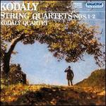 Kod�ly: String Quartets 1 & 2