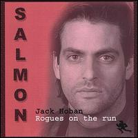 Salmon - Jack Hoban & Rogues on the Run