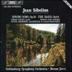 Jean Sibelius: Spring Song; The Bard; Three Pieces; Presto for Strings; Suites Mignone, Champ?tre & Characterisque