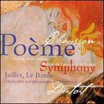 Ernest Chausson: PoFme pour violon; PoFme de l'amour et de la mer; Symphony