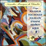 New Chamber Music--Music of Pousseur, Denisov, Scelsi, Foccroulle, Fourgon and D'Haene
