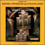 Music of Daniel Pinkham & Franz Liszt