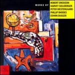 Works By Robet Erickson; Harvey Sollberger; Peter Westergaard...