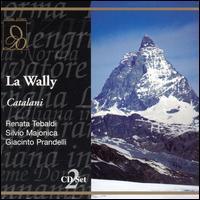 Catalani: La Wally - Dimitri Lopatto (vocals); Dino Dondi (vocals); Giacinto Prandelli (vocals); Jolanda Gardino (vocals);...