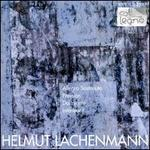 Helmut Lachenmann: Allegro Sostenuto; Pression; Dal niente; Int�rieur