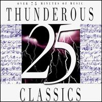 25 Thunderous Classics - Abbey Simon (piano); Consortium Musicum; Edward Brewer (organ); Edward Carroll (trumpet); New York Trumpet Ensemble