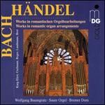 Bach & Handel: Works in Romantic Organ Arrangements