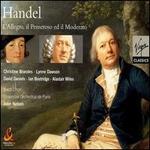 Handel: L'Allegro, il Pensero ed il Moderato