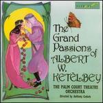 Grand Passions of Albert Ketelbey