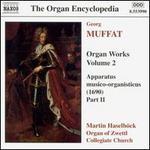 Georg Muffat:  Organ Works, Vol. 2