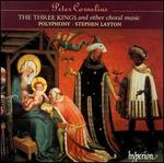 Cornelius: The Three Kings and Other Choral Music