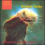 Richard Derby: Quintet for Flute, Strings and Piano; Duo for Horn and Piano; Soliloquy for Solo Horn