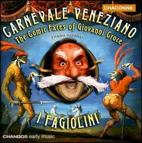 Croce: The Comic Faces of Giovanni Croce - Catherine Pierron (harpsichord); David Miller (lute); David Miller (chitarrone); I Fagiolini; Lynda Sayce (mandolin);...