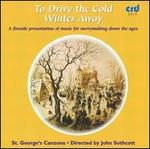 To Drive the Cold Winter Away: A Fireside Presentation of Music for Merrymaking