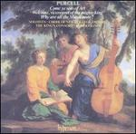 Purcell: Complete Odes and Welcome Songs Volume 8-Come Ye Sons of Art; Welcome, Viceregent of the Mighty King; Why Are All the Muses Mute?