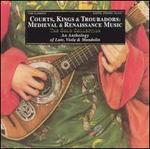 Courts, Kings, & Troubadours: Medieval & Renaissance Music