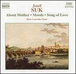 Suk: About Mother; Moods; Song of Love