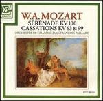 Mozart: S�r�nade, KV100; Cassations, KV63 & 99
