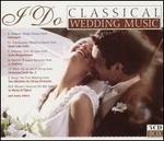I Do: Classical Wedding Music