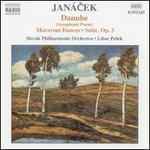 Janacek: Danube; Moravian Dances; Suite, Op. 3