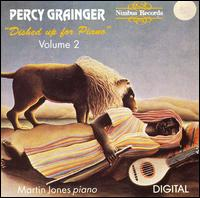 Percy Grainger: Dished Up for Piano, Vol. 2 - Martin Jones (piano)