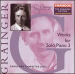 Grainger: Works for Solo Piano, Vol. 2