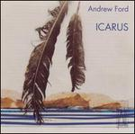 Andrew Ford: Icarus